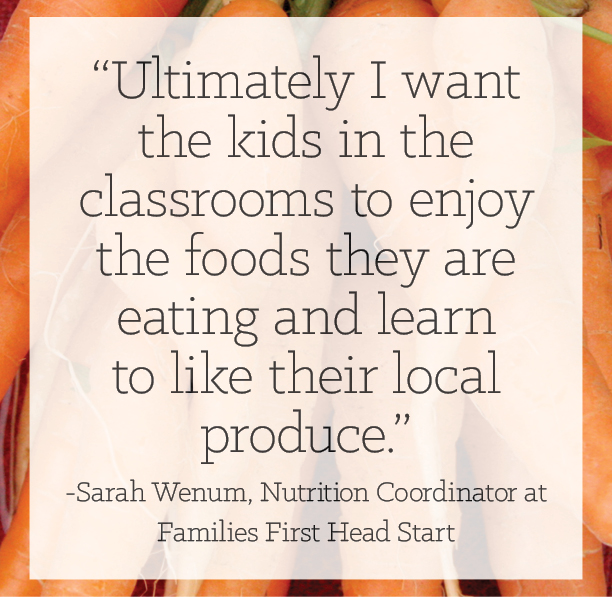 """Ultimately I want the kids in the classrooms to enjoy the foods they are eating and learn to like their local produce."""