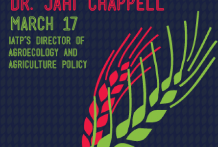 Food Sovereignty Series:  Dr. Jahi Chappell, IATP's Director of Agroecology and Agriculture Policy