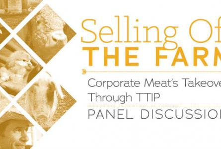Selling Off the Farm: Corporate Meat's Takeover Through TTIP Panel Discussion