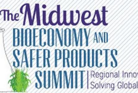 Midwest Bioeconomy and Safer Products Summit: Regional Innovations Solving Global Problems
